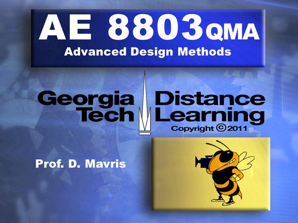 AE 8803 QMA Advanced Design Methods Prof. D. Mavris