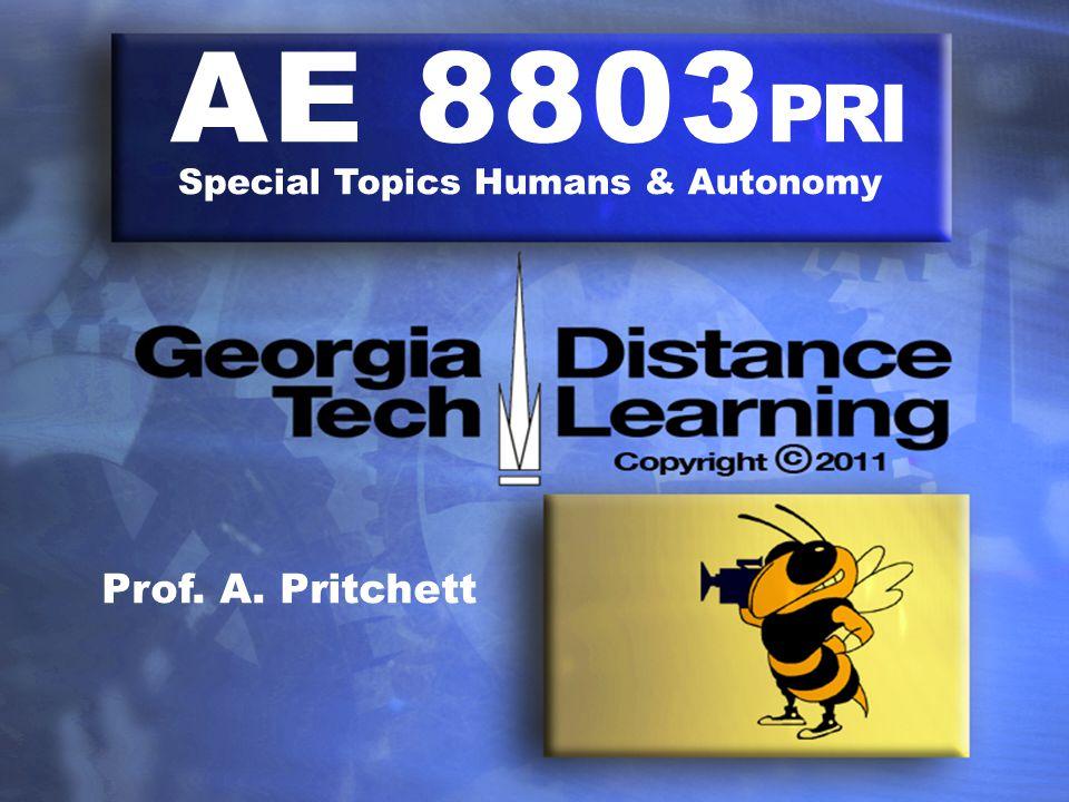 AE 8803 PRI Special Topics Humans & Autonomy Prof. A. Pritchett