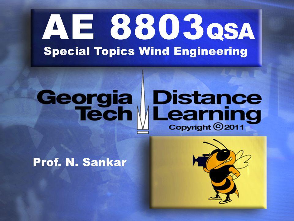 AE 8803 QSA Special Topics Wind Engineering Prof. N. Sankar
