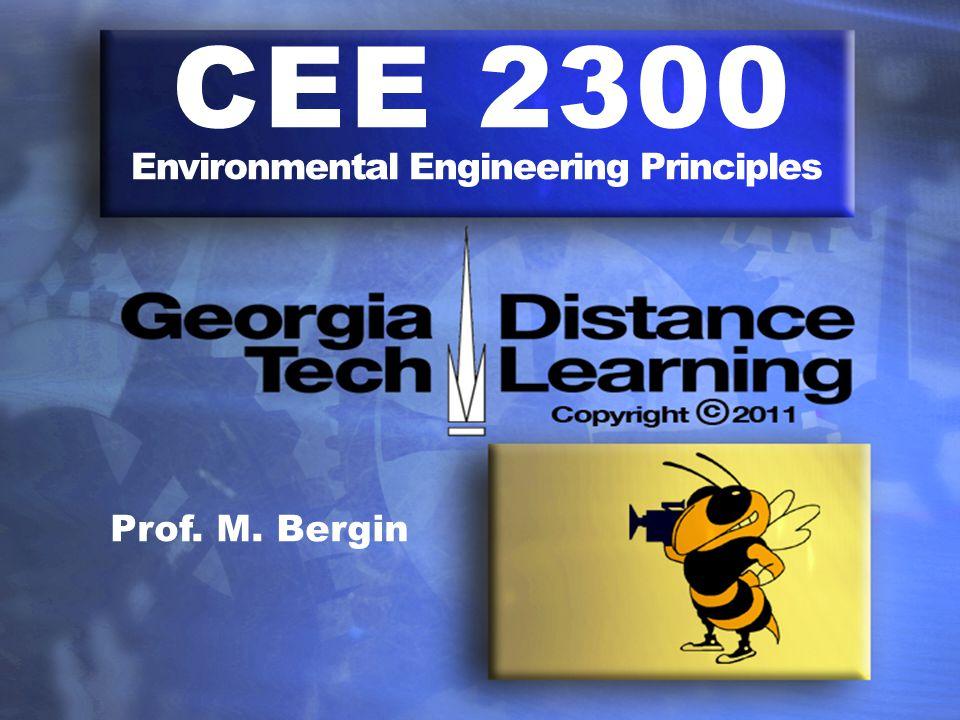 CEE 2300 Environmental Engineering Principles Prof. M. Bergin