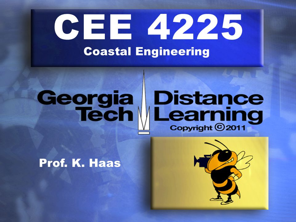 CEE 4225 Coastal Engineering Prof. K. Haas
