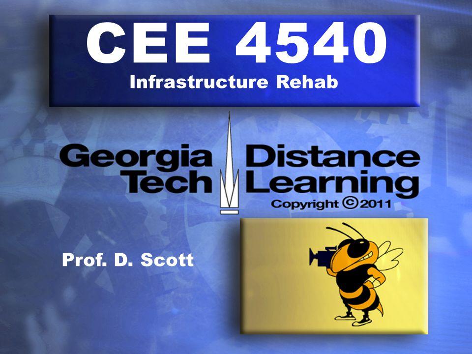 CEE 4540 Infrastructure Rehab Prof. D. Scott
