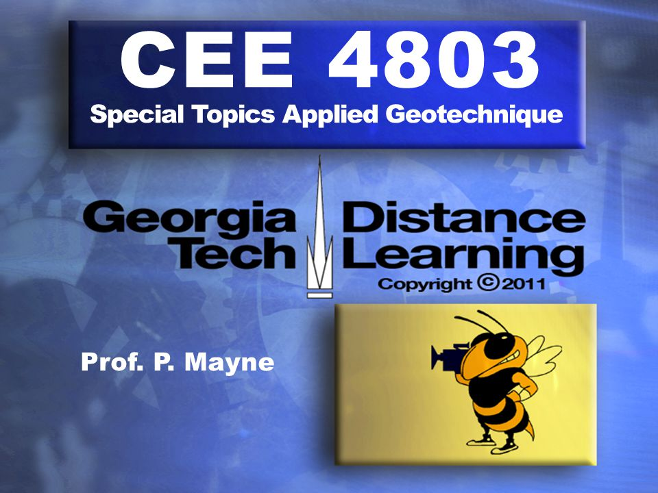 CEE 4803 Special Topics Applied Geotechnique Prof. P. Mayne