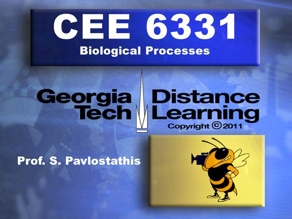 CEE 6331 Biological Processes Prof. S. Pavlostathis