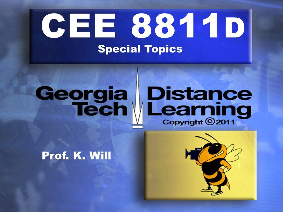 CEE 8811 D Special Topics Prof. K. Will