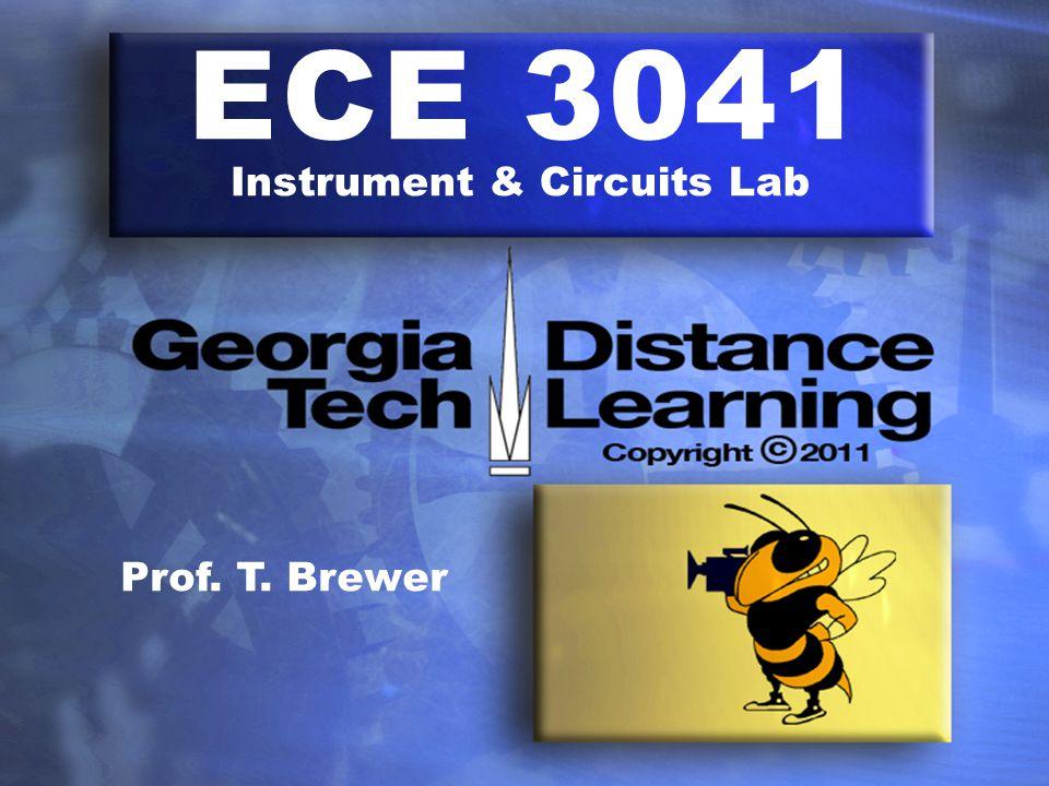 ECE 3041 Instrument & Circuits Lab Prof. T. Brewer