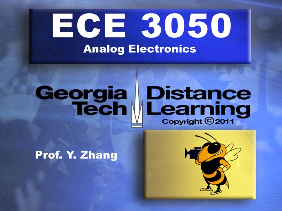 ECE 3050 Analog Electronics Prof. Y. Zhang
