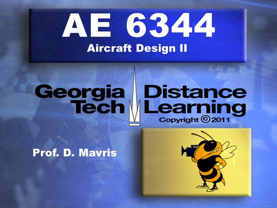 AE 6344 Aircraft Design II Prof. D. Mavris