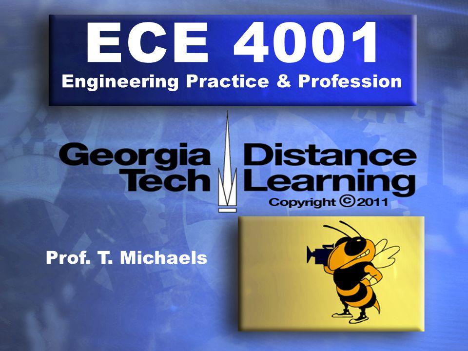 ECE 4001 Engineering Practice & Profession Prof. T. Michaels