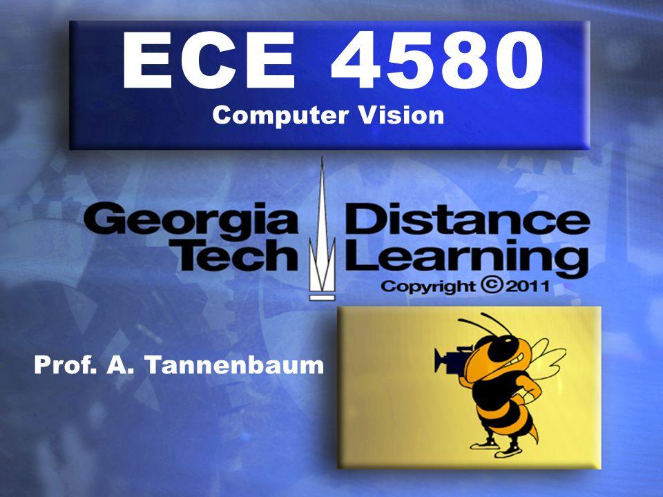 ECE 4580 Computer Vision Prof. A. Tannenbaum