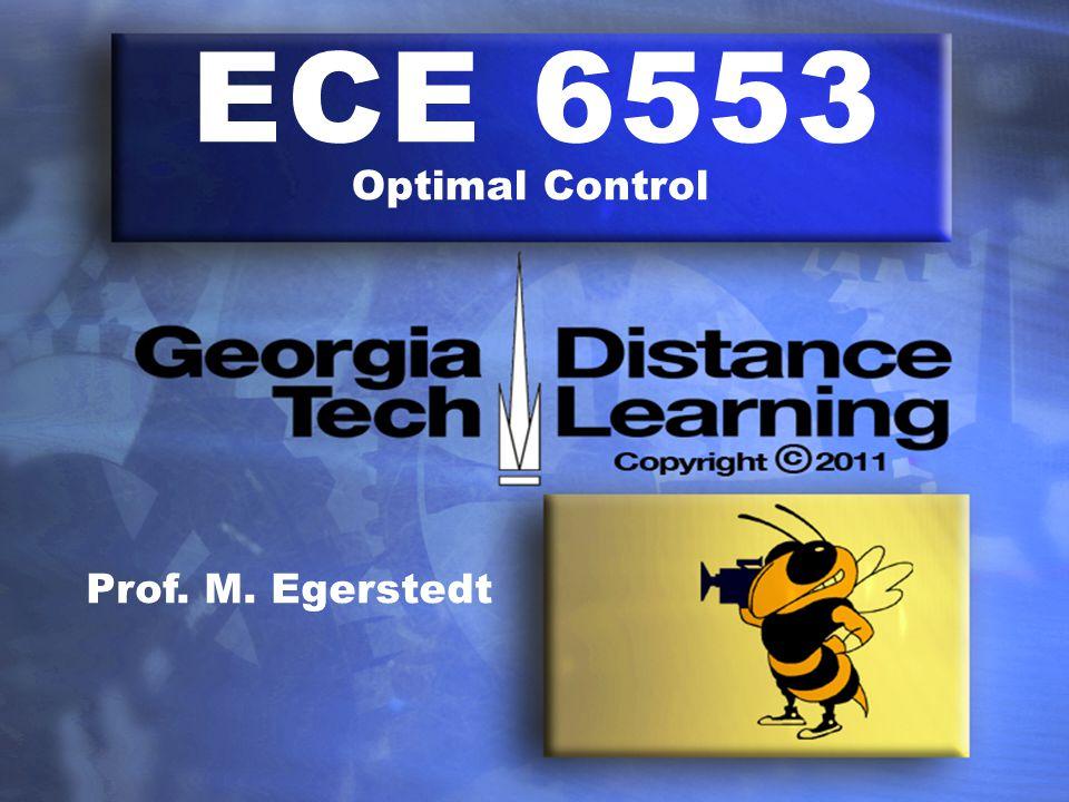 ECE 6553 Optimal Control Prof. M. Egerstedt