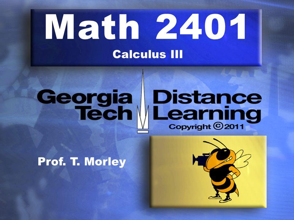 Math 2401 Calculus III Prof. T. Morley