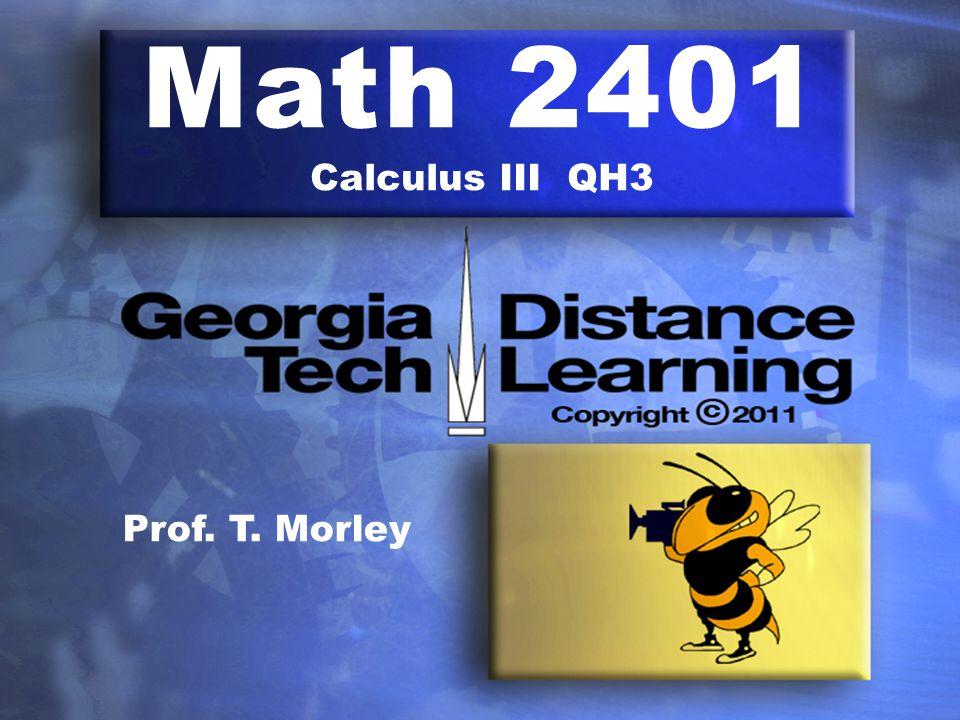 Math 2401 Calculus III QH3 Prof. T. Morley