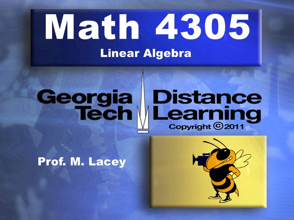 Math 4305 Linear Algebra Prof. M. Lacey