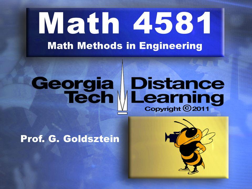 Math 4581 Math Methods in Engineering Prof. G. Goldsztein