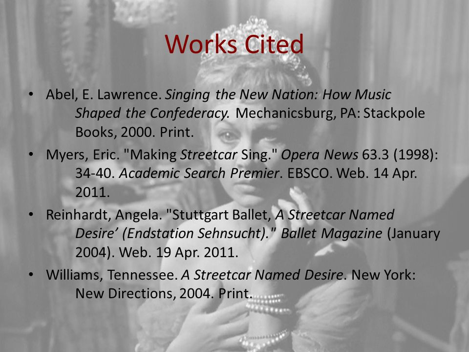 Works Cited Abel, E. Lawrence. Singing the New Nation: How Music Shaped the Confederacy. Mechanicsburg, PA: Stackpole Books, 2000. Print. Myers, Eric.