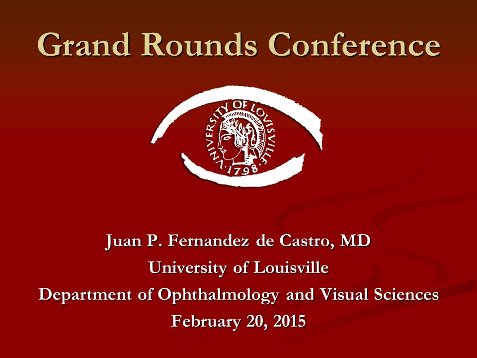 Grand Rounds Conference Juan P.