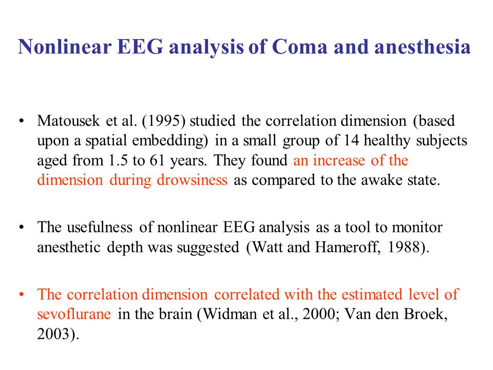 Nonlinear EEG analysis of Coma and anesthesia Matousek et al.