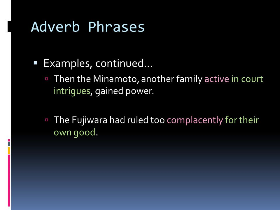 Verbals & Verbal Phrases Overview Verbals Verb forms used as… Participle adjective Gerund noun Infinitive Noun, adjective, or adverb