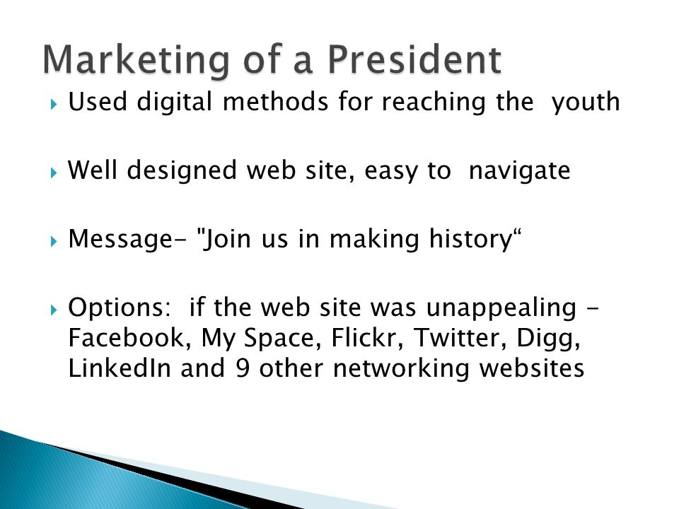  Used digital methods for reaching the youth  Well designed web site, easy to navigate  Message-