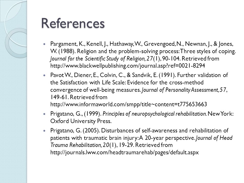References Pargament, K., Kenell, J., Hathaway, W., Grevengoed, N., Newnan, J., & Jones, W.