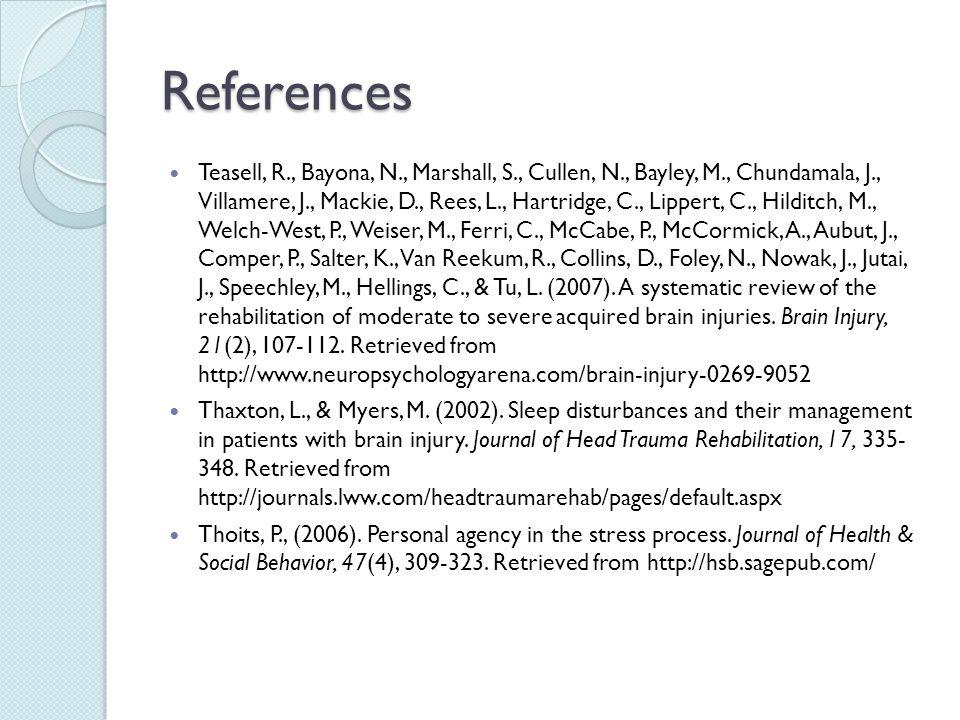 References Teasell, R., Bayona, N., Marshall, S., Cullen, N., Bayley, M., Chundamala, J., Villamere, J., Mackie, D., Rees, L., Hartridge, C., Lippert,