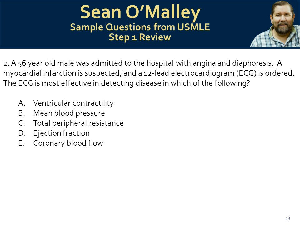 43 Sean O'Malley Sample Questions from USMLE Step 1 Review 2.