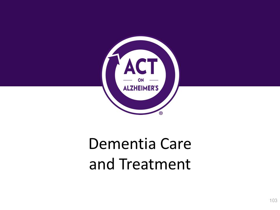 Dementia Care and Treatment 103