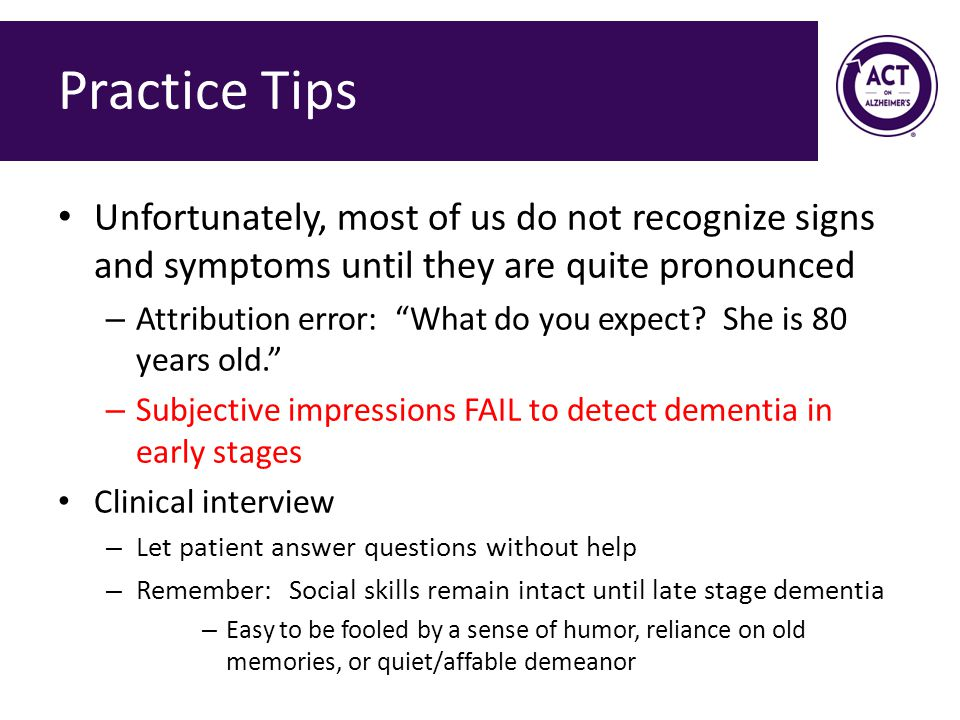 Practice Tips Unfortunately, most of us do not recognize signs and symptoms until they are quite pronounced – Attribution error: What do you expect.