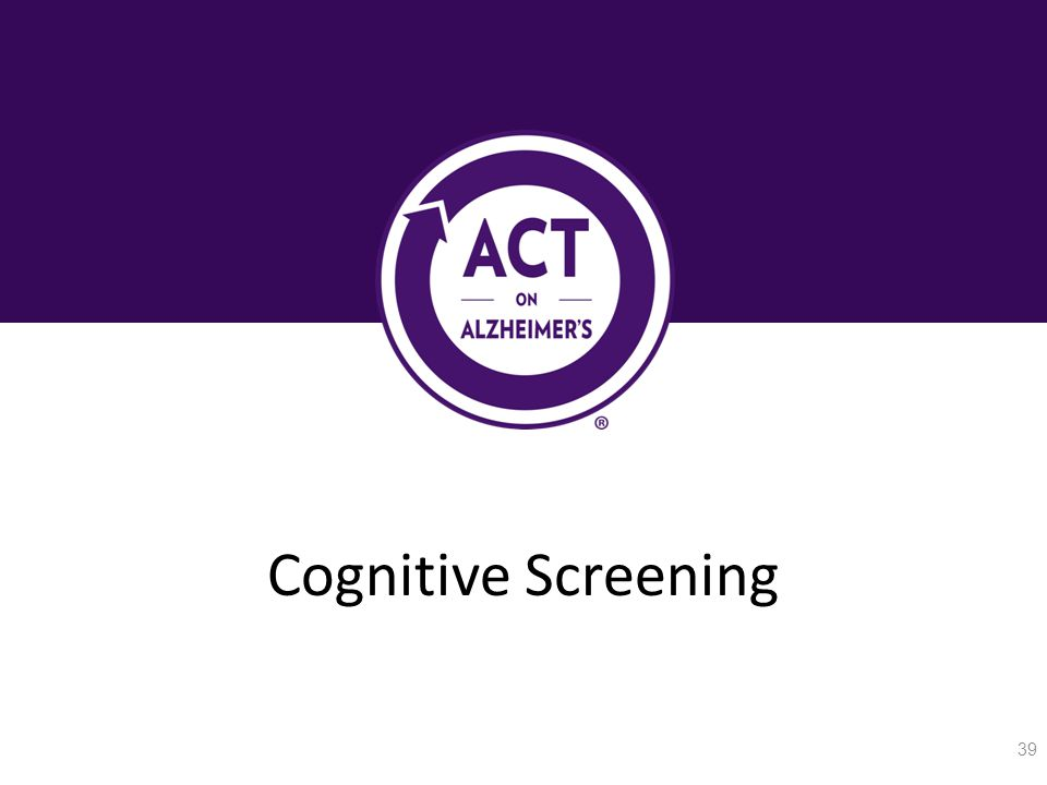 Cognitive Screening 39