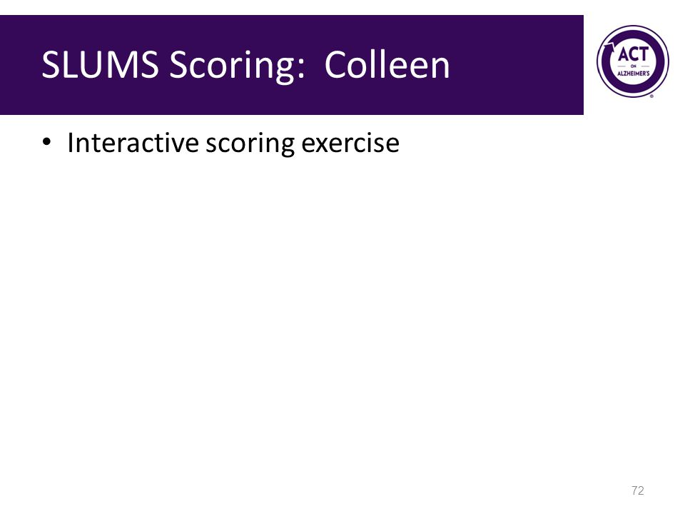SLUMS Scoring: Colleen Interactive scoring exercise 72