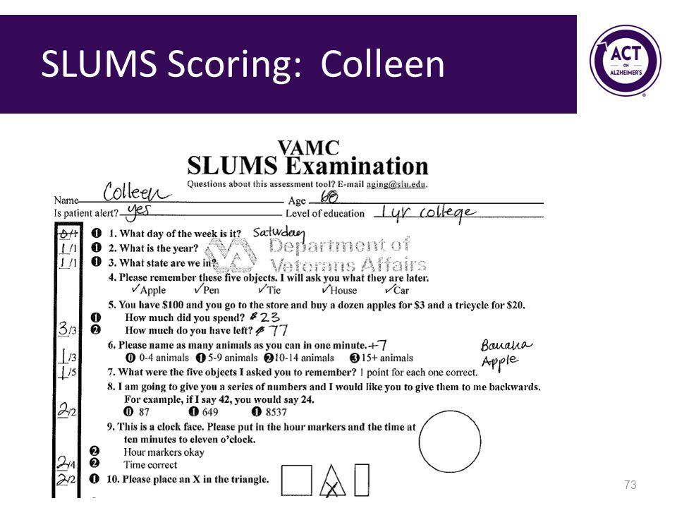 SLUMS Scoring: Colleen 73