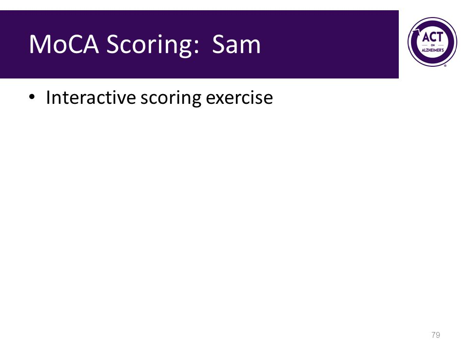 MoCA Scoring: Sam Interactive scoring exercise 79