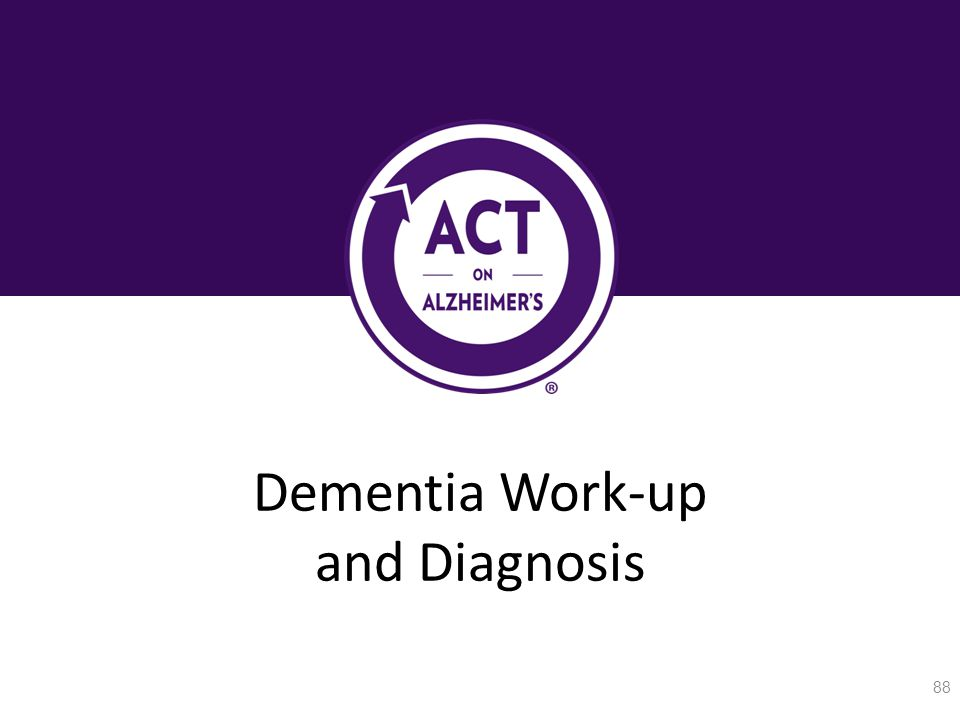 Dementia Work-up and Diagnosis 88