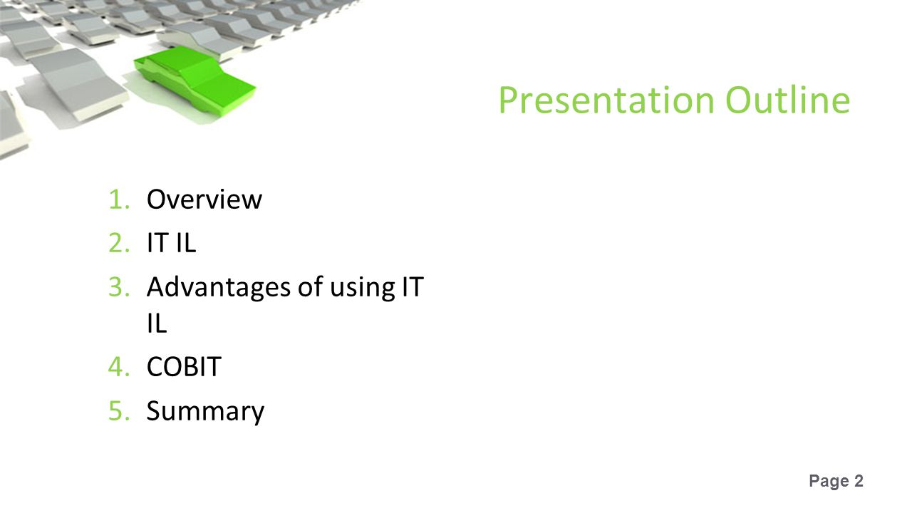 Page 2 Presentation Outline 1.Overview 2.IT IL 3.Advantages of using IT IL 4.COBIT 5.Summary