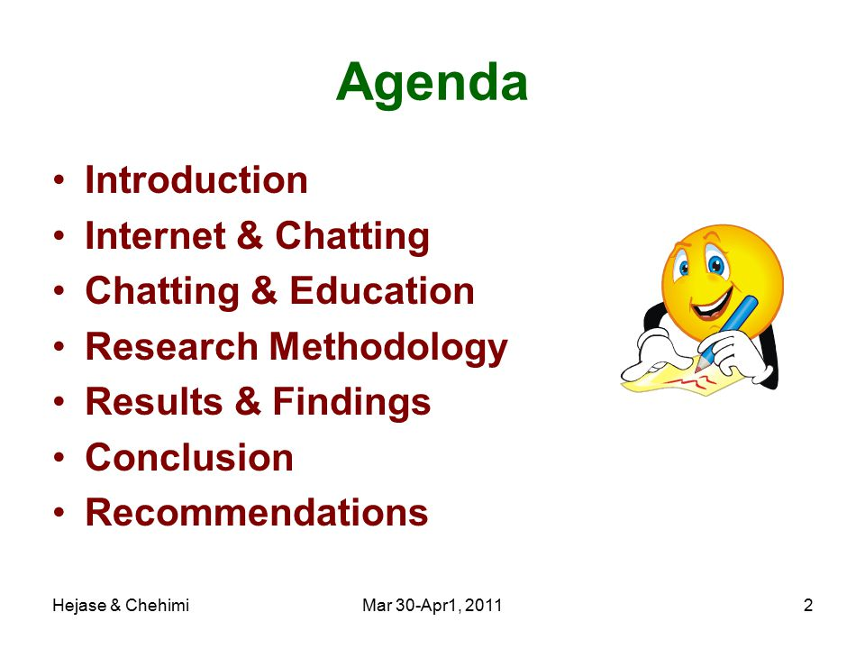 Hejase & ChehimiMar 30-Apr1, 20112 Agenda Introduction Internet & Chatting Chatting & Education Research Methodology Results & Findings Conclusion Recommendations
