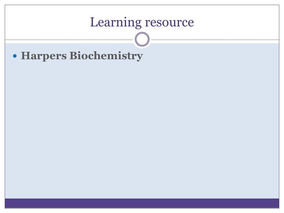 Learning resource Harpers Biochemistry