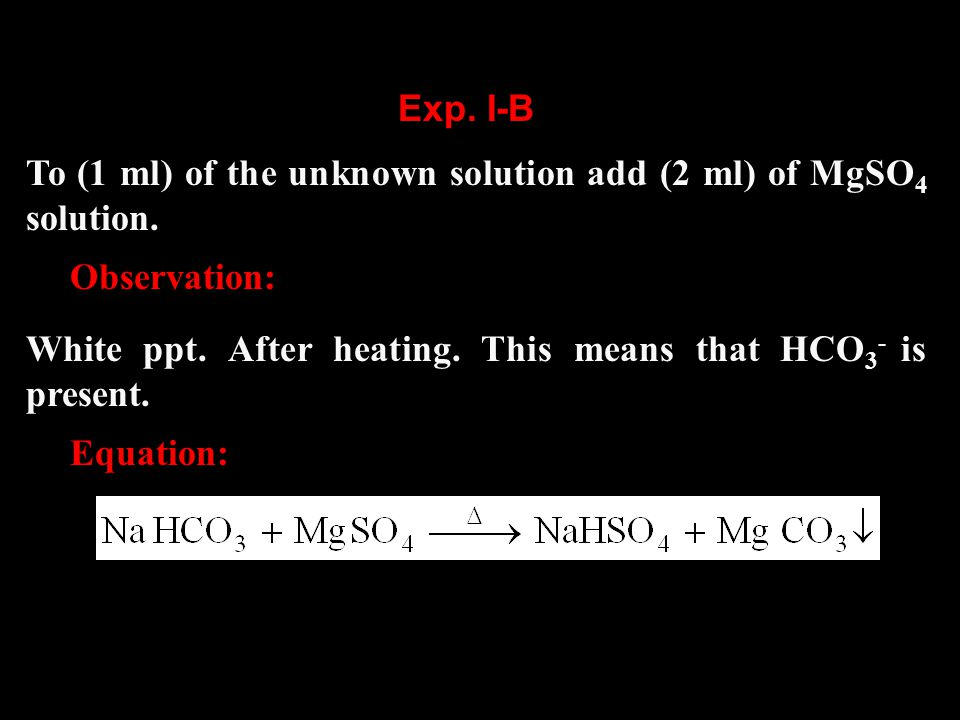 To (1 ml) of the unknown solution add (2 ml) of MgSO 4 solution.