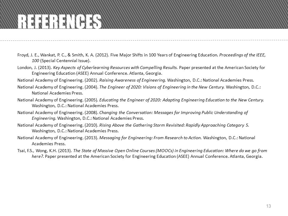 Froyd, J. E., Wankat, P. C., & Smith, K. A. (2012). Five Major Shifts in 100 Years of Engineering Education. Proceedings of the IEEE, 100 (Special Cen
