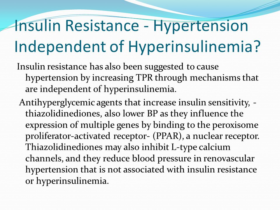 Insulin Resistance - Hypertension Independent of Hyperinsulinemia.