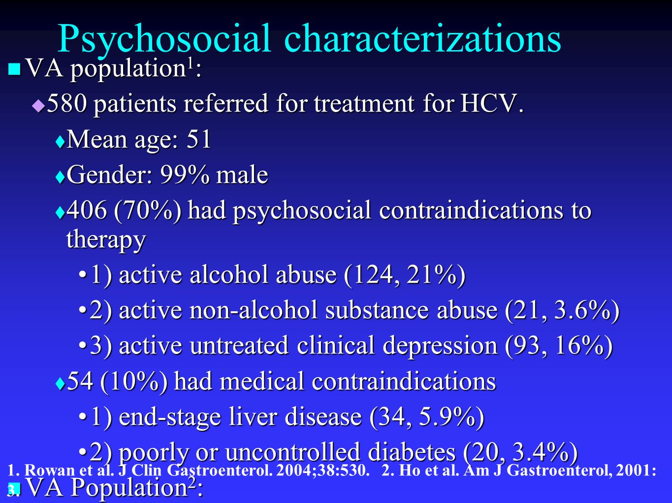 Psychosocial characterizations VA population 1 : VA population 1 :  580 patients referred for treatment for HCV.