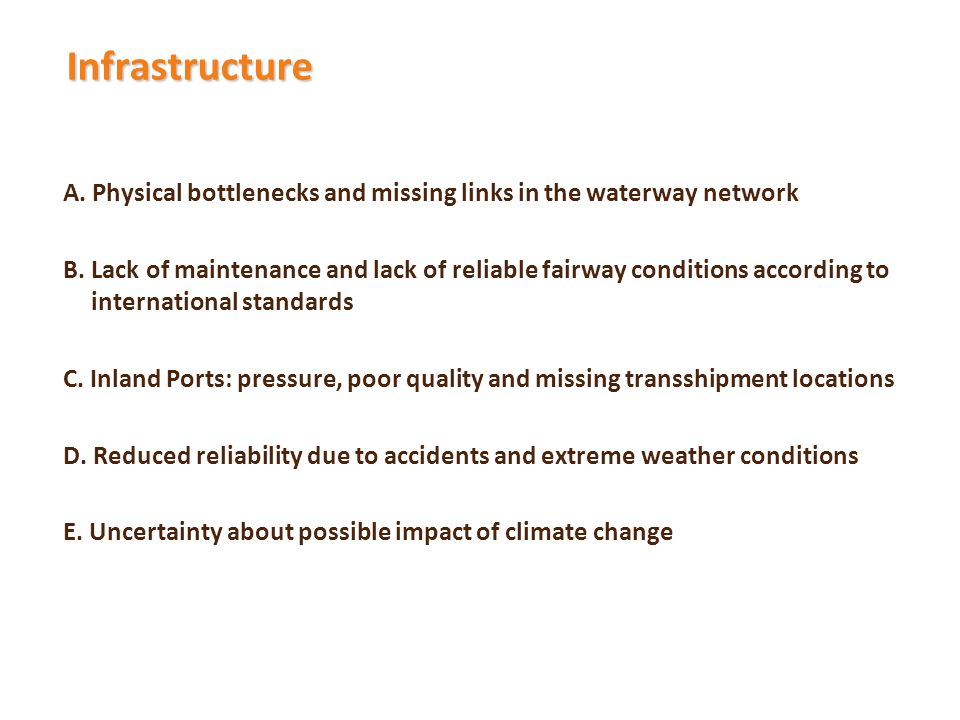 Infrastructure A. Physical bottlenecks and missing links in the waterway network B.