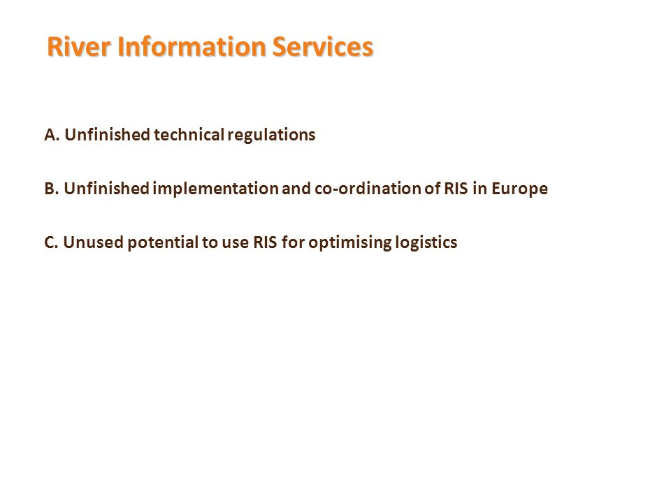 River Information Services A. Unfinished technical regulations B.