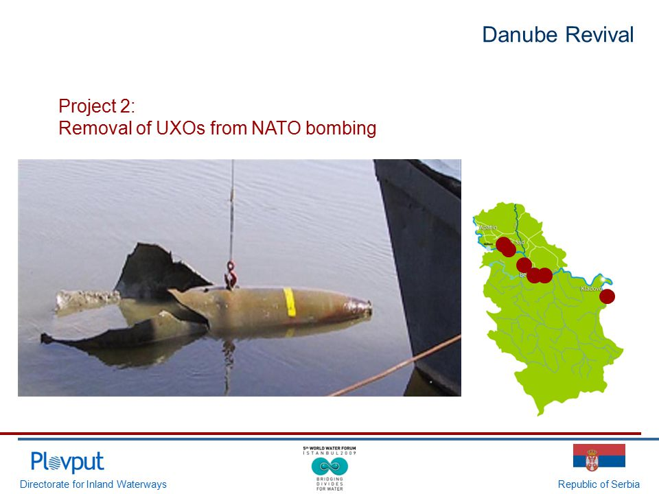 Directorate for Inland WaterwaysRepublic of Serbia Danube Revival Project 2: Removal of UXOs from NATO bombing