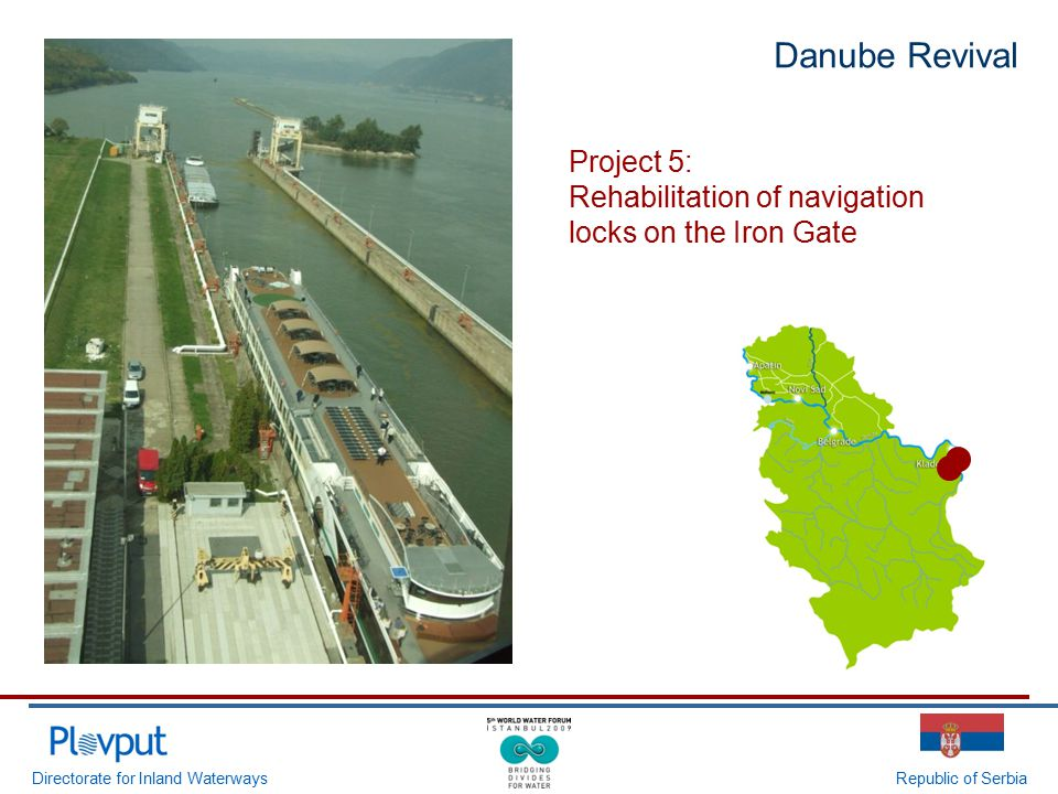 Directorate for Inland WaterwaysRepublic of Serbia Danube Revival Project 5: Rehabilitation of navigation locks on the Iron Gate