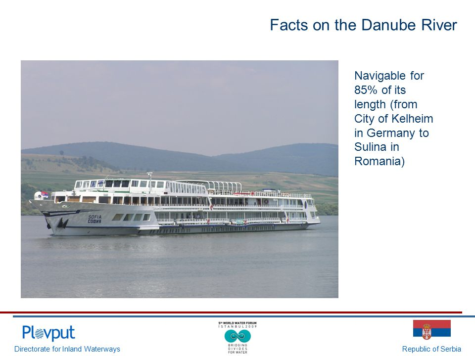 Directorate for Inland WaterwaysRepublic of Serbia Facts on the Danube River Navigable for 85% of its length (from City of Kelheim in Germany to Sulin