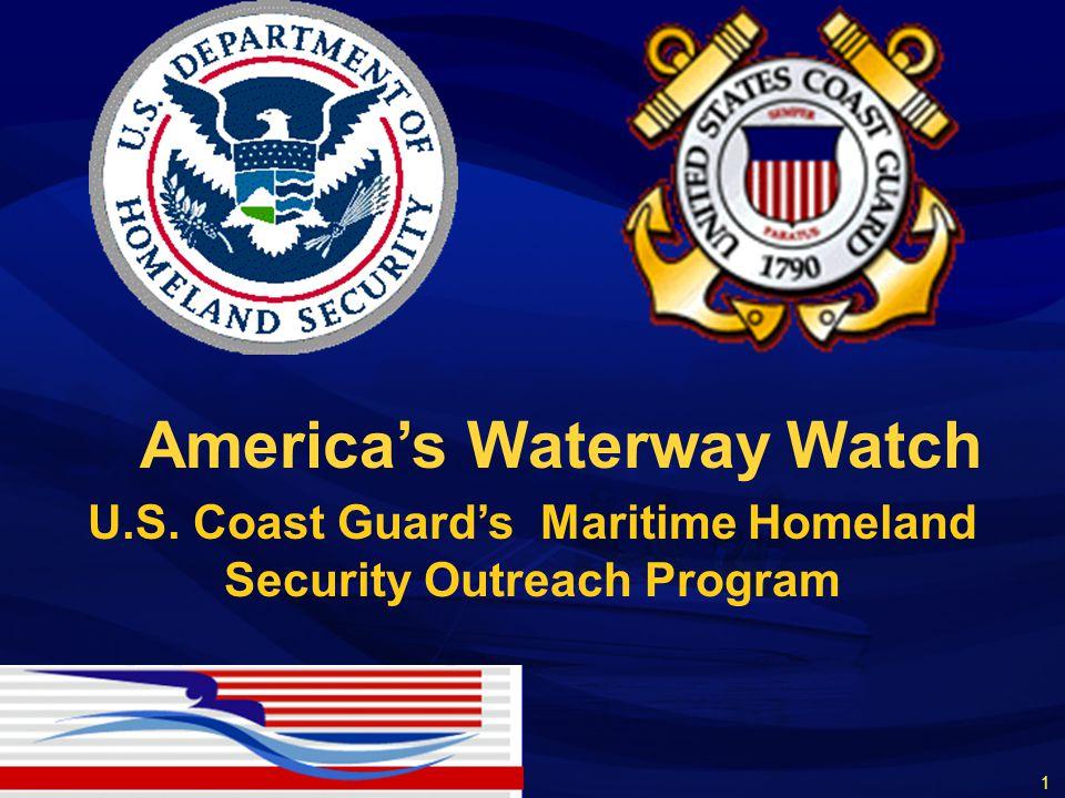 America's Waterway Watch U.S. Coast Guard's Maritime Homeland Security Outreach Program 1
