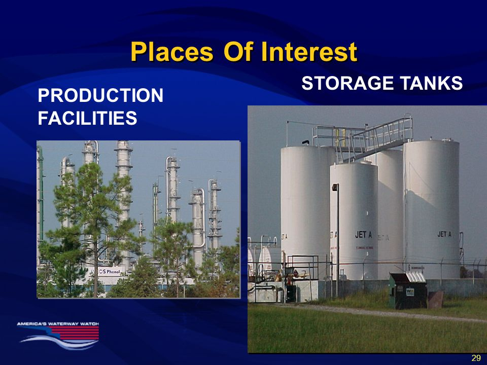Places Of Interest PRODUCTION FACILITIES STORAGE TANKS 29