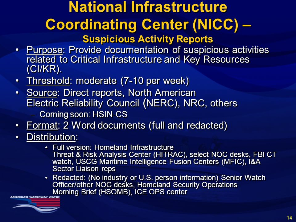 National Infrastructure Coordinating Center (NICC) – Suspicious Activity Reports Purpose: Provide documentation of suspicious activities related to Critical Infrastructure and Key Resources (CI/KR).
