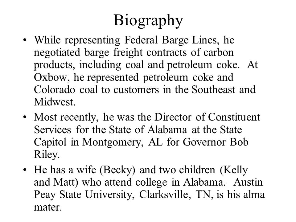 Biography While representing Federal Barge Lines, he negotiated barge freight contracts of carbon products, including coal and petroleum coke.